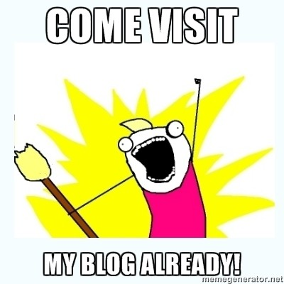 Come-visit-my-blog-already